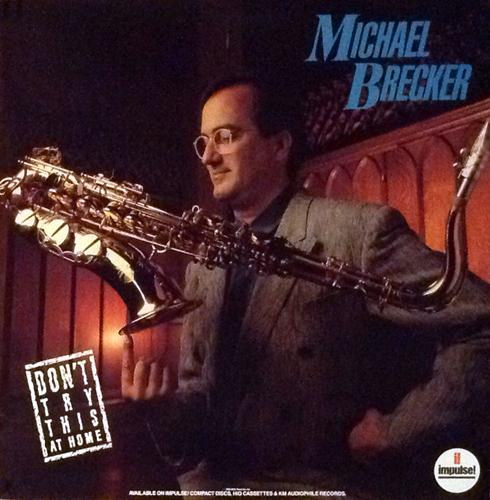 Michael Brecker Don't Try This At Home Poster