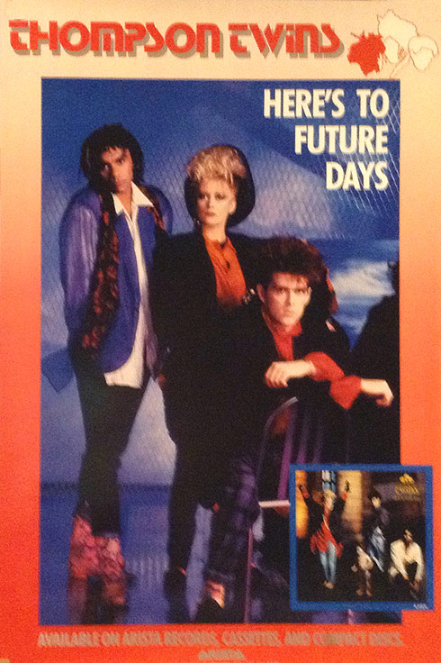 Thompson Twins Heres to Future Days Poster
